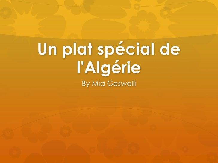 Un plat spécial de     lAlgérie     By Mia Geswelli