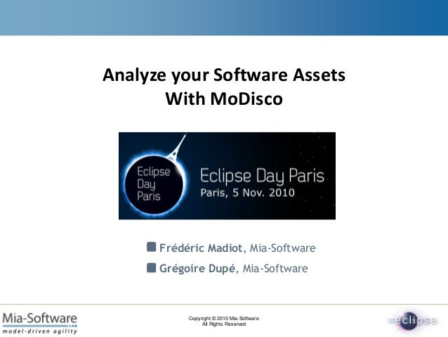 Copyright © 2010 Mia-Software All Rights Reserved Frédéric Madiot, Mia-Software Grégoire Dupé, Mia-Software Analyze your S...
