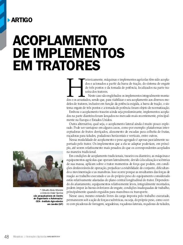 Máquinas & Inovações Agrícolas JULHO/AGOSTO 2014 48 Artigo 48 H istoricamente, máquinas e implementos agrícolas têm sido a...