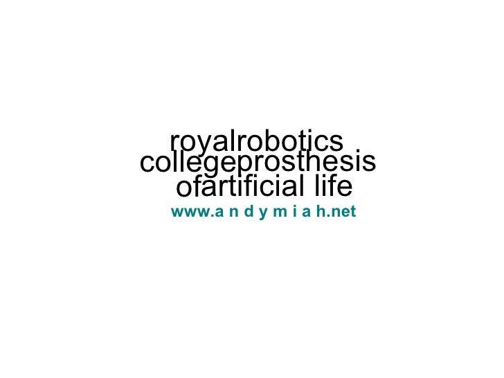 Robots, Prosthesis & Artificial Life (2007)