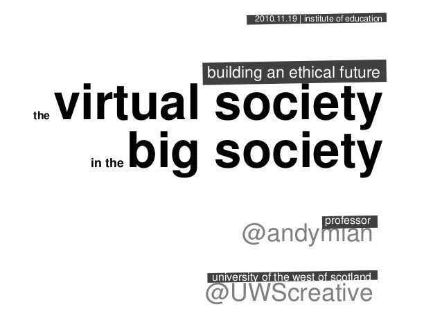 the virtual society in the big society @andymiah @UWScreative university of the west of scotland professor 2010.11.19 | in...