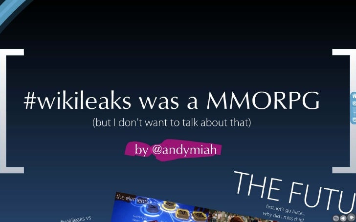 #wikileaks was a MMORPG (but I don't want to talk about that)
