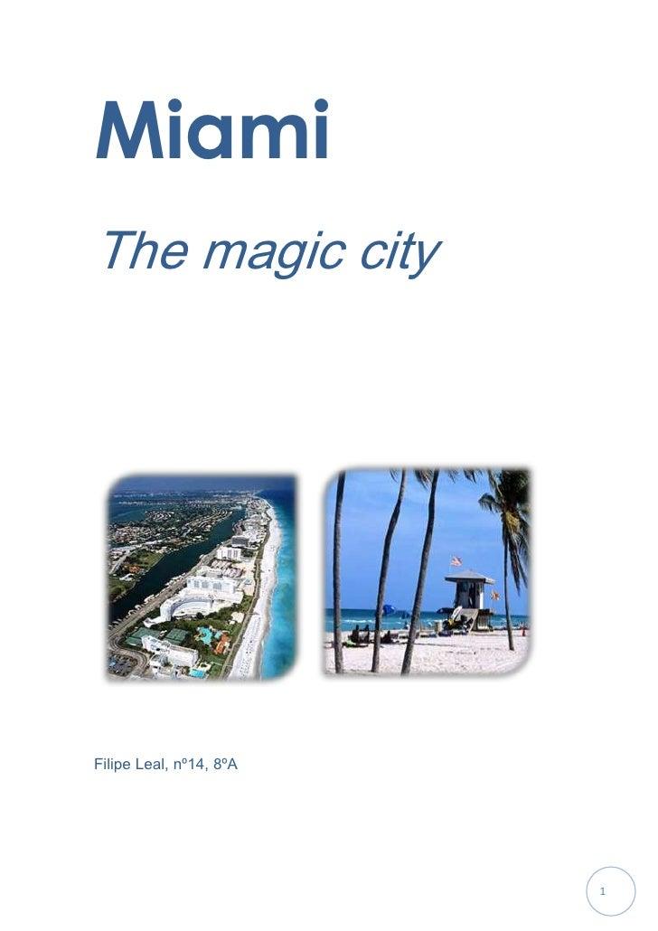 MiamiThe magic cityFilipe Leal, nº14, 8ºA                         1