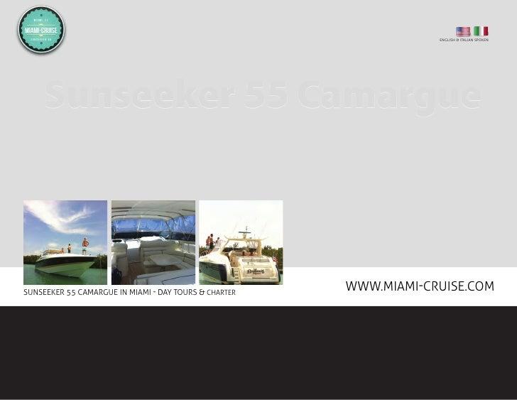 ENGLISH & ITALIAN SPOKENSUNSEEKER 55 CAMARGUE IN MIAMI - DAY TOURS & CHARTER                                              ...