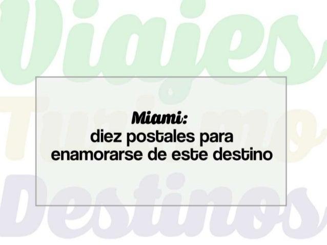 Miami es uno de los destinos de EEUU más elegidos por viajeros del mundo entero. Es que aquí, de manera armoniosa, se conj...