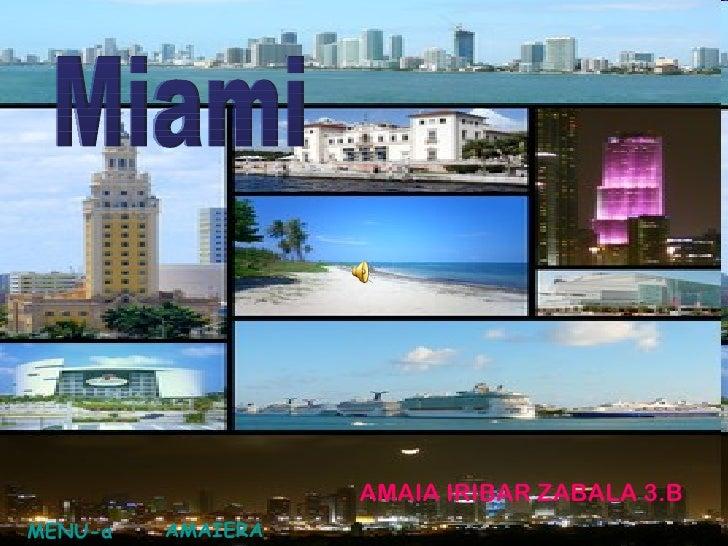 Miami AMAIA IRIBAR ZABALA 3.B MENU-a AMAIERA