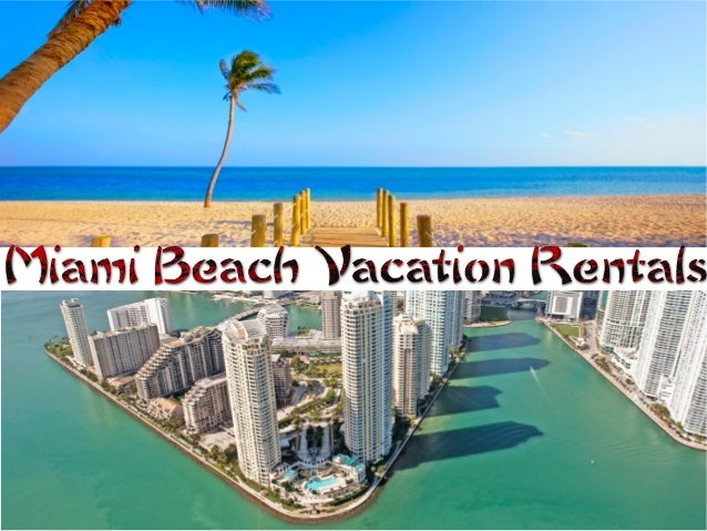 Miami Beach vacation rentals