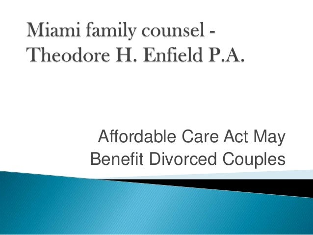 Affordable Care Act May Benefit Divorced Couples