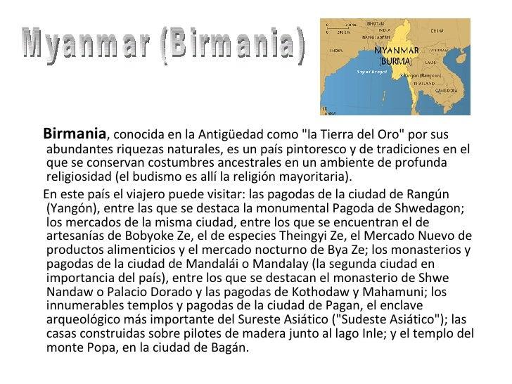 """<ul><li>Birmania , conocida en la Antigüedad como """"la Tierra del Oro"""" por sus abundantes riquezas naturales, es ..."""