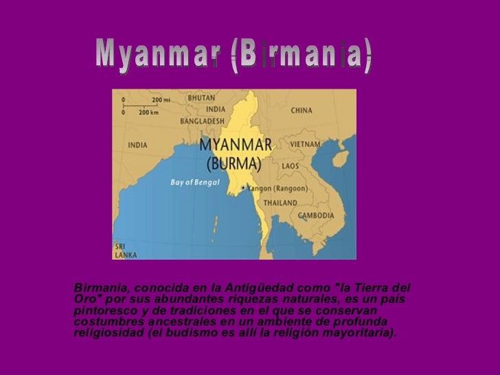 """Myanmar (Birmania) Birmania, conocida en la Antigüedad como """"la Tierra del Oro"""" por sus abundantes riquezas natu..."""