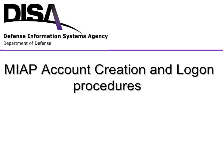 MIAP Account Creation and Logon procedures