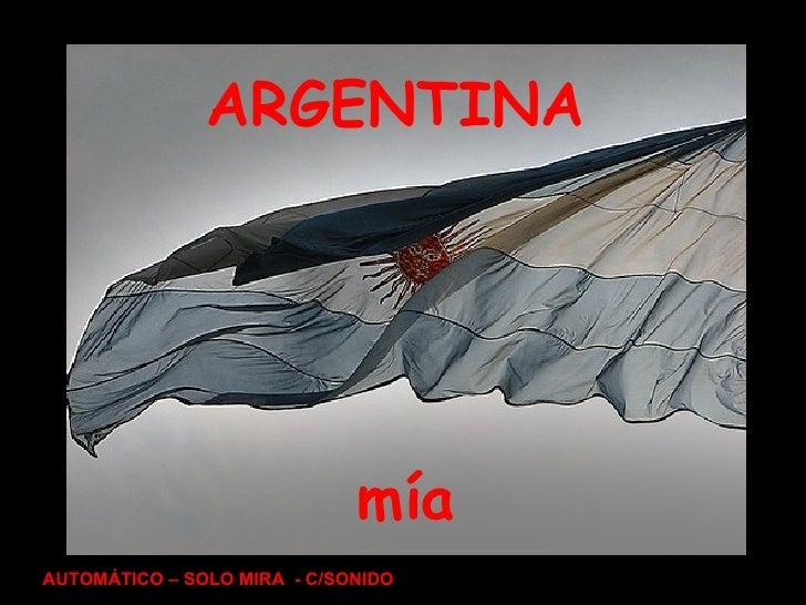 ARGENTINA mía AUTOMÁTICO – SOLO MIRA  - C/SONIDO