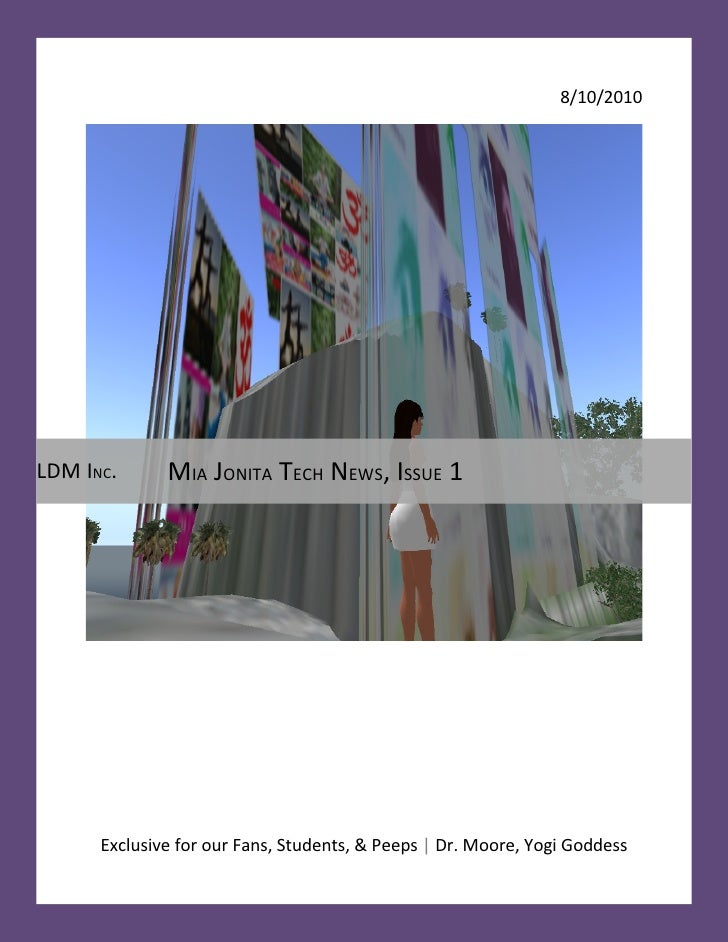 8/10/2010     LDM INC.      MIA JONITA TECH NEWS, ISSUE 1           Exclusive for our Fans, Students, & Peeps   Dr. Moore,...