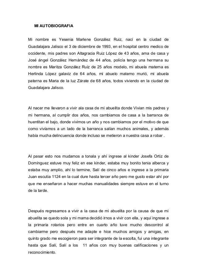 MI AUTOBIOGRAFIA Mi nombre es Yesenia Marlene González Ruiz, nací en la ciudad de Guadalajara Jalisco el 3 de diciembre de...