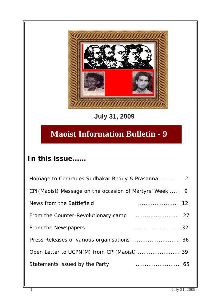 July 31, 2009          Maoist Information Bulletin - 9  In this issue......   Homage to Comrades Sudhakar Reddy & Prasanna...