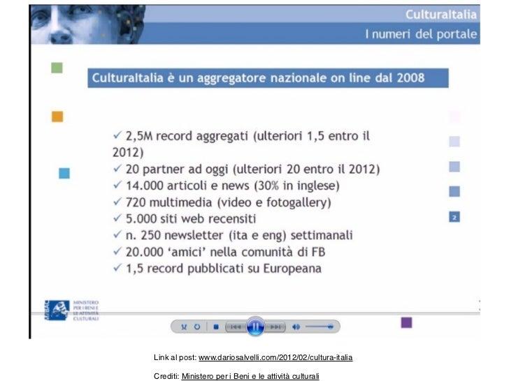 Link al post: www.dariosalvelli.com/2012/02/cultura-italiaCrediti: Ministero per i Beni e le attività culturali