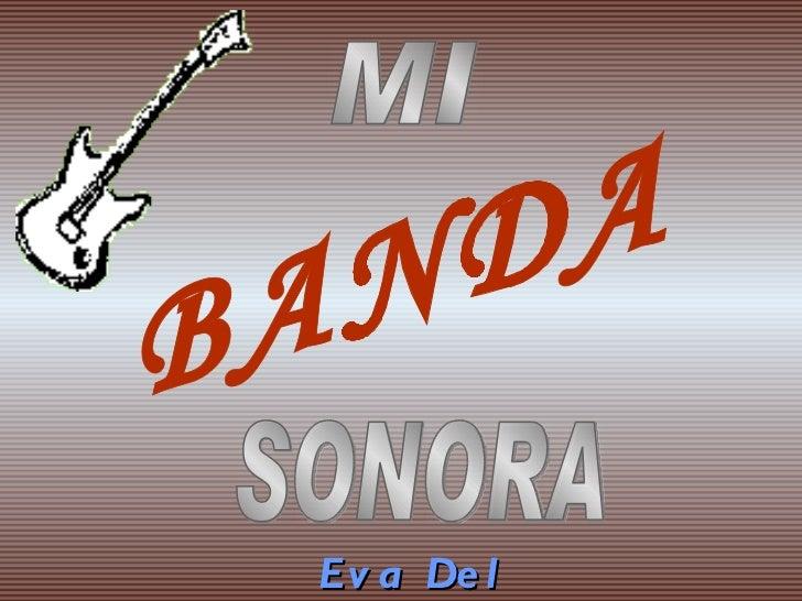 BANDA MI SONORA Eva Del Olmo