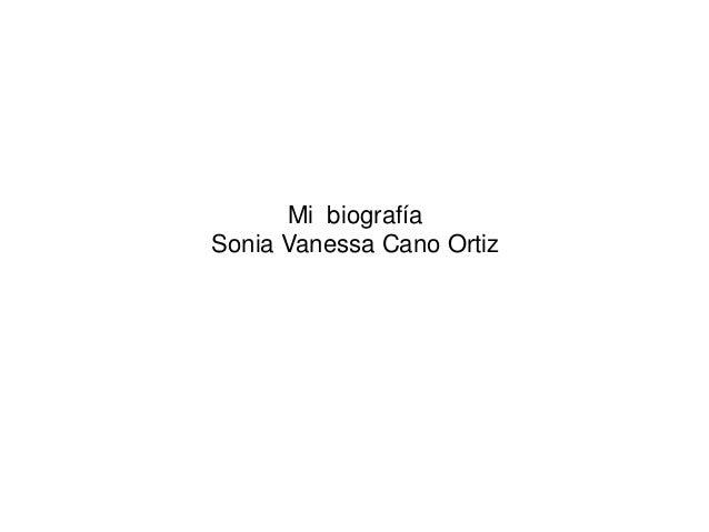 Mi biografía Sonia Vanessa Cano Ortiz