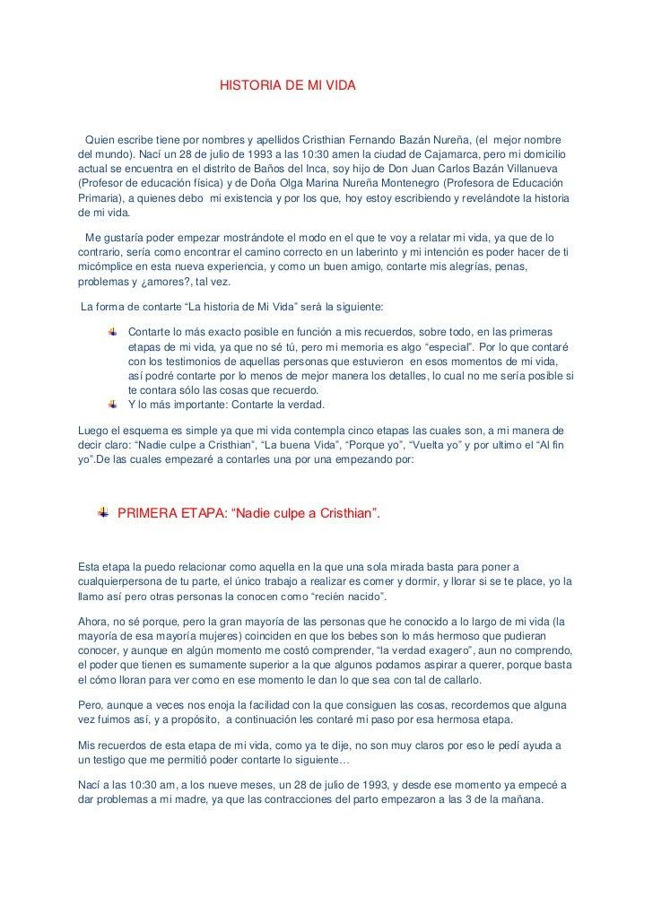 HISTORIA DE MI VIDA<br /> Quien escribe tiene por nombres y apellidos Cristhian Fernando Bazán Nure...