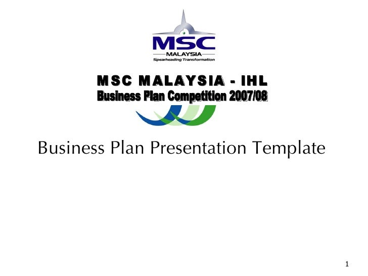 Business Plan Presentation Template  MSC MALAYSIA - IHL Business Plan Competition 2007/08