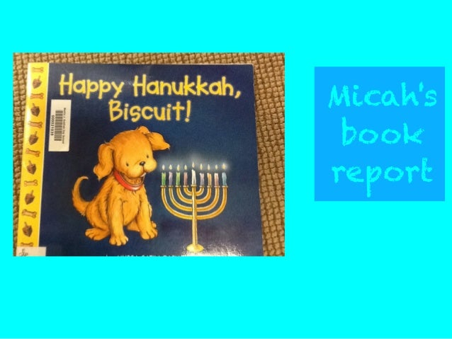Micah's Report: Happy Hanukkah, Biscuit