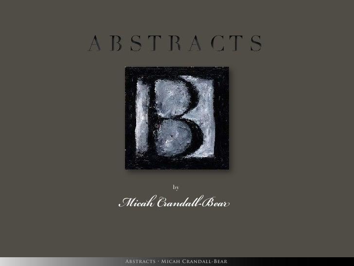 Micah Crandall-Bear                by      Abstracts • Micah Crandall-Bear