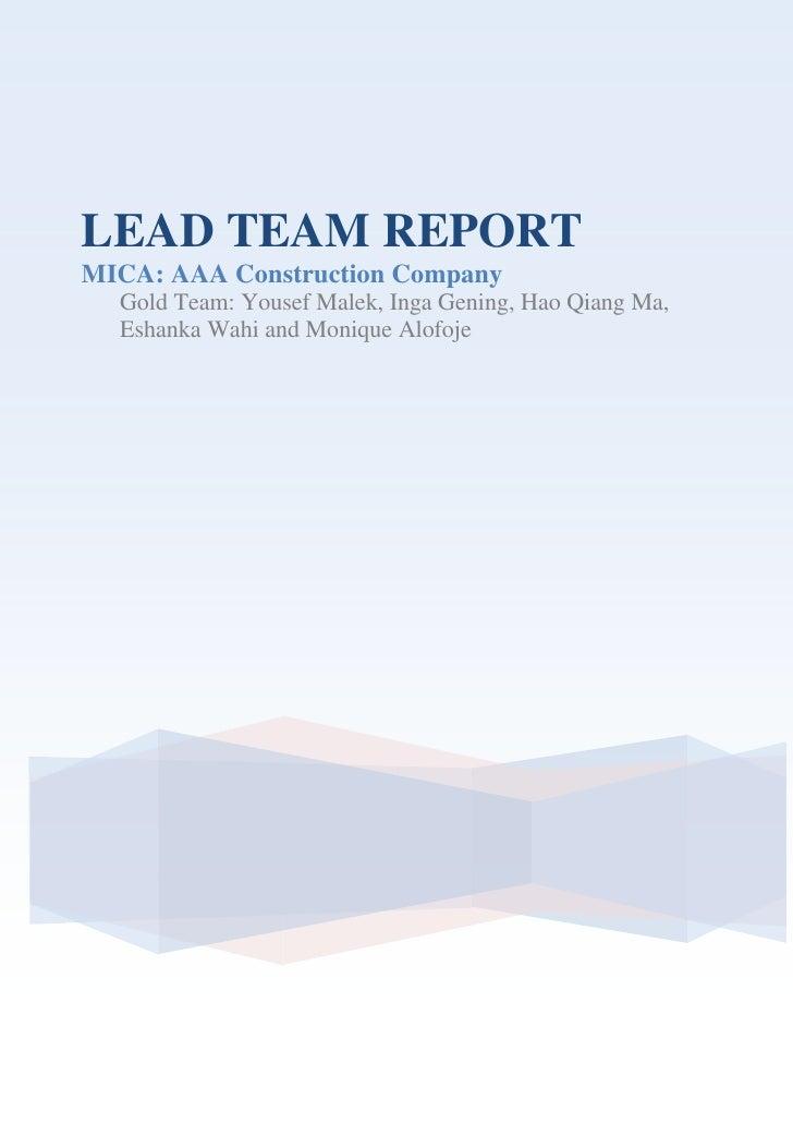 LEAD TEAM REPORT<br />MICA: AAA Construction Company<br />Gold Team: Yousef Malek, Inga Gening, Hao Qiang Ma, Eshanka Wahi...
