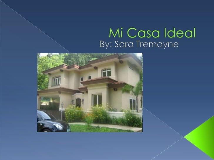 Mi Casa Ideal <br />By: Sara Tremayne<br />