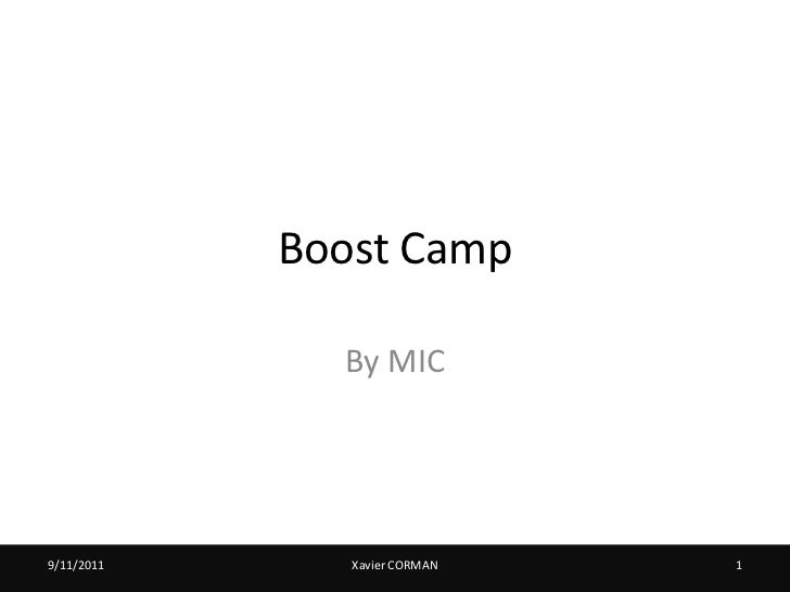 Boost Camp              By MIC9/11/2011      Xavier CORMAN   1