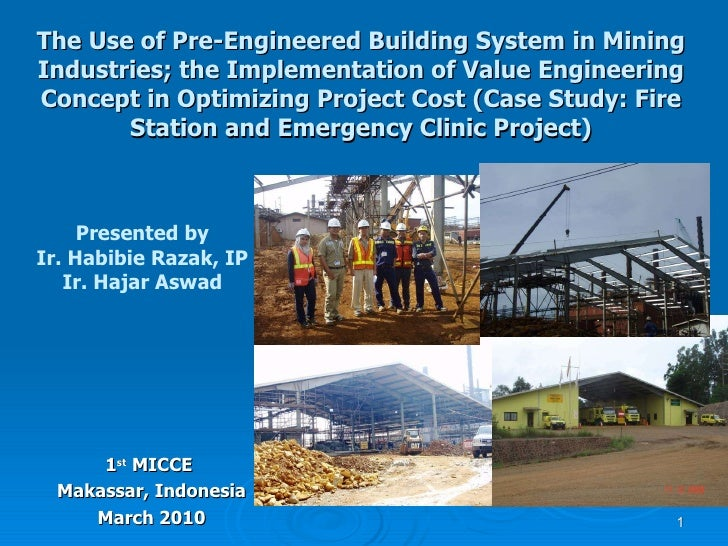The Use of Pre-Engineered Building System in Mining Industries; the Implementation of Value Engineering Concept in Optimiz...