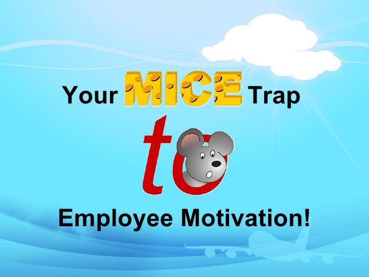 MICE Trap to Employee Motivation