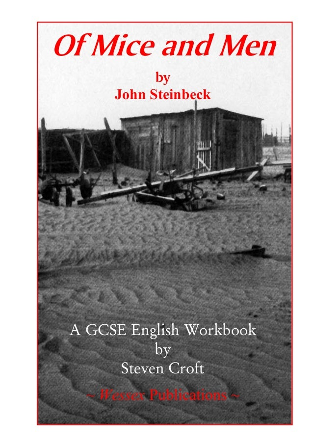 Of Mice and Men             by       John Steinbeck A GCSE English Workbook           by      Steven Croft   ~ Wessex Publ...