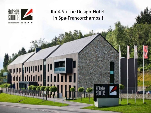 Ihr 4 Sterne Design-Hotel in Spa-Francorchamps !