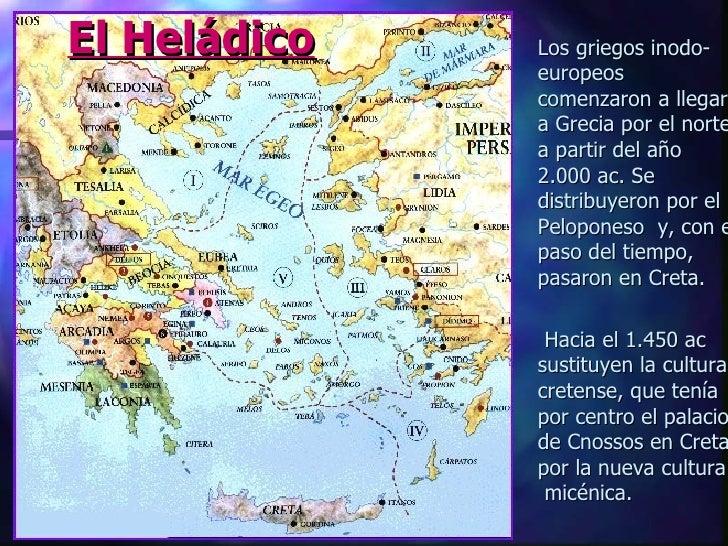 <ul><li>Los griegos inodo-europeos comenzaron a llegar a Grecia por el norte a partir del año 2.000 ac. Se distribuyeron p...