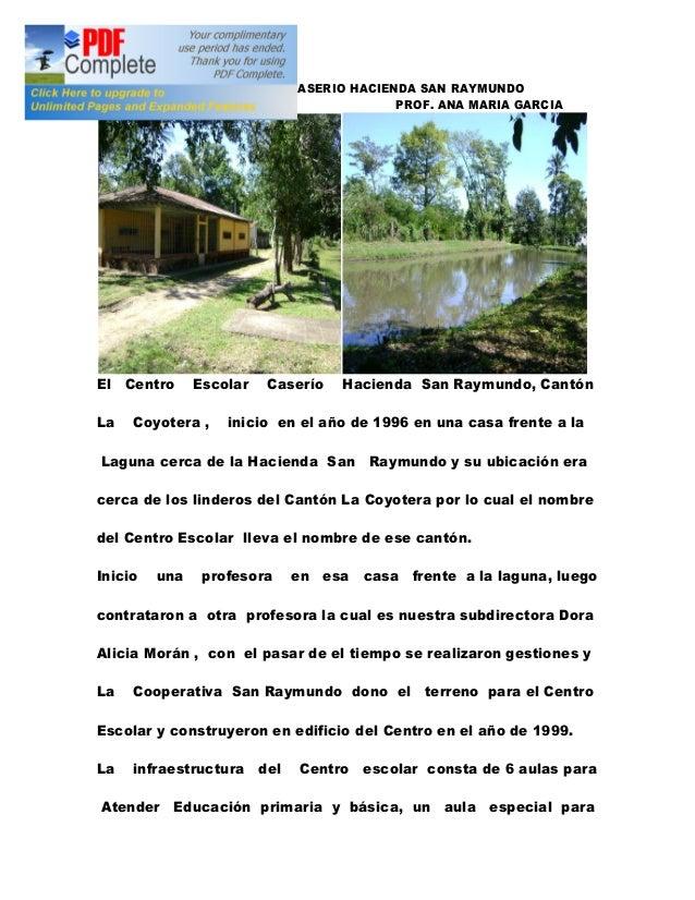 CENTRO ESCOLAR CASERIO HACIENDA SAN RAYMUNDOPROF. ANA MARIA GARCIAEl Centro Escolar Caserío Hacienda San Raymundo, CantónL...