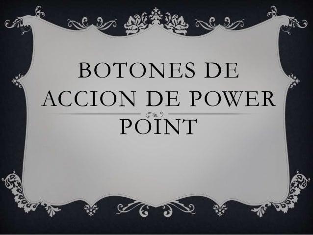 BOTONES DE ACCION DE POWER POINT