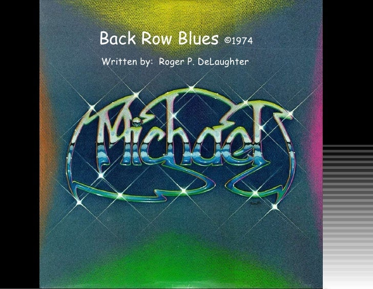 Back Row Blues  ©1974 Written by:  Roger P. DeLaughter