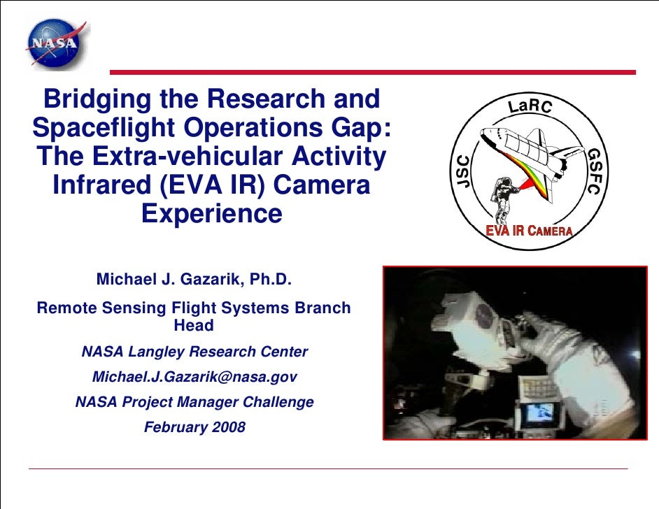 Bridging the Research andSpaceflight Operations Gap:The Extra-vehicular Activity  Infrared (EVA IR) Camera         Experie...