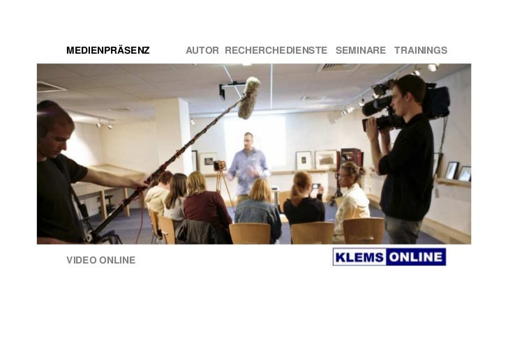 MEDIENPRÄSENZ   AUTOR RECHERCHEDIENSTE SEMINARE TRAININGS     VIDEO ONLINE
