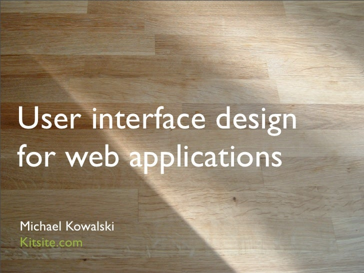 User interface design for web applications Michael Kowalski Kitsite.com