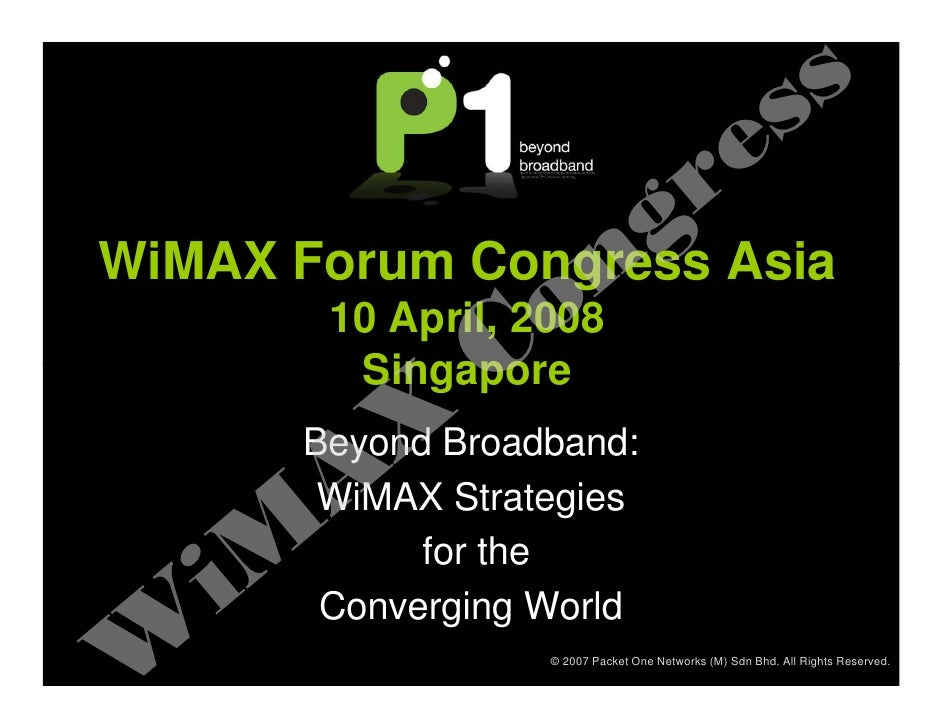 s s                                              r e WiMAX Forum Congress n g Asia                C  o        10 April, 20...