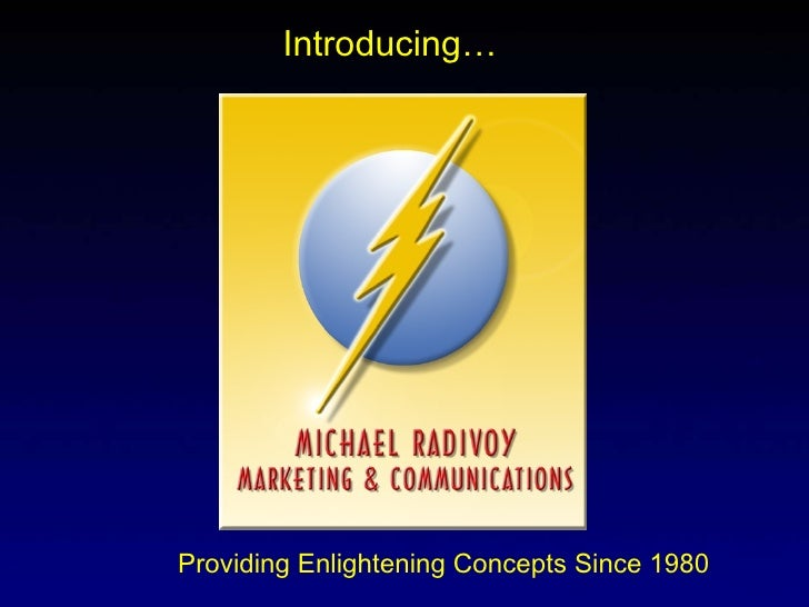 Introducing… Providing Enlightening Concepts Since 1980