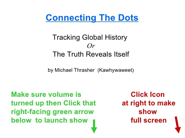 Connecting The Dots Tracking Global History  Or The Truth Reveals Itself by Michael Thrasher  (Kawhywaweet) Make sure volu...