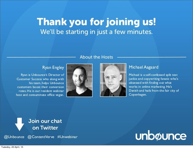 Thank you for joining us!We'll be starting in just a few minutes.Ryan EngleyRyan is Unbounce's Director ofCustomer Success...