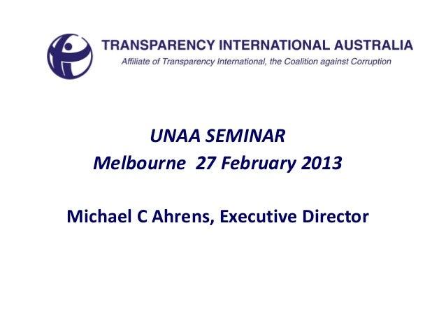 UNAA SEMINAR   Melbourne 27 February 2013Michael C Ahrens, Executive Director