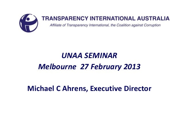 Michael Ahrens - TIA - UNAA Business Integrity Seminar Presentation 27.03.2013