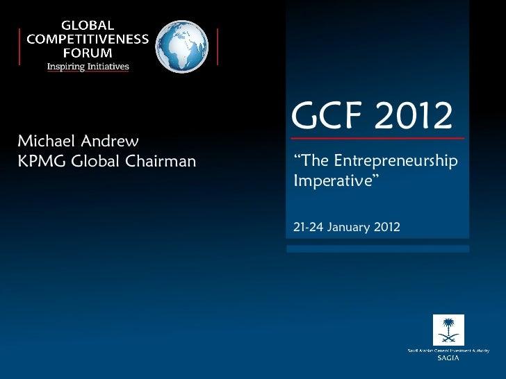 "Michael Andrew KPMG Global Chairman GCF 2012 "" The Entrepreneurship Imperative"" 21-24 January 2012"