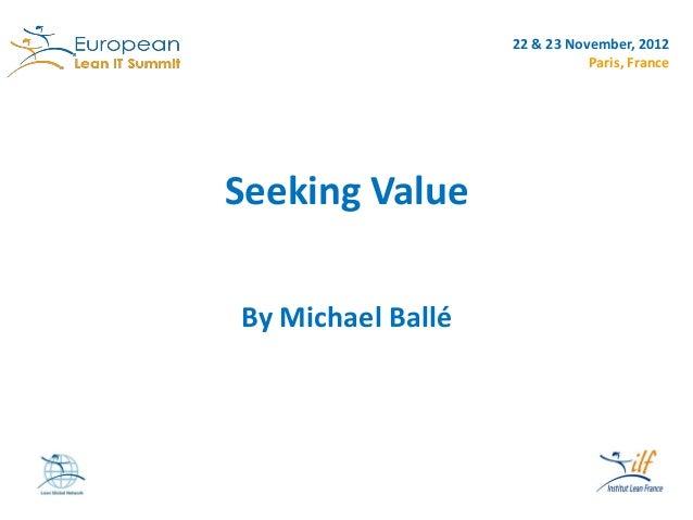 Seeking value by Michael Ballé at the European Lean IT Summit 2012