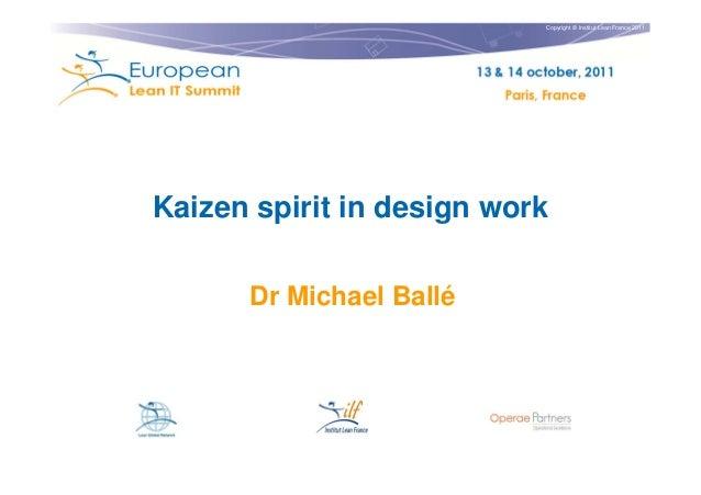 Copyright © Institut Lean France 2011 Kaizen spirit in design work Dr Michael Ballé