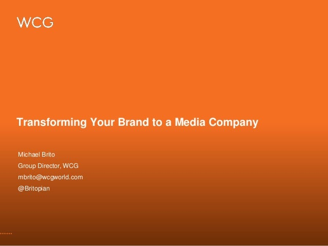Transform your brand to a media company - Community Conference 2014